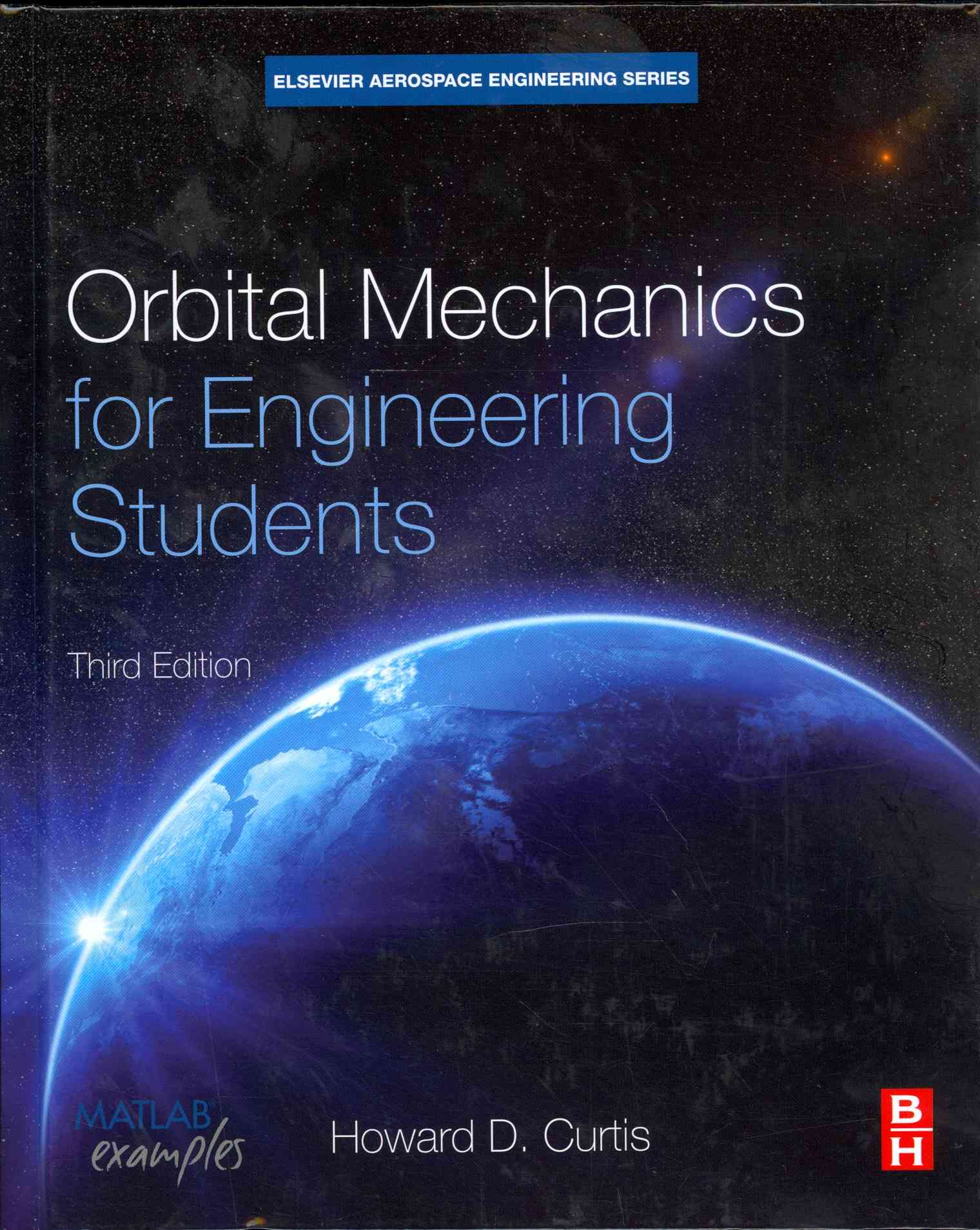 Orbital Mechanics for Engineering Students By Curtis, Howard